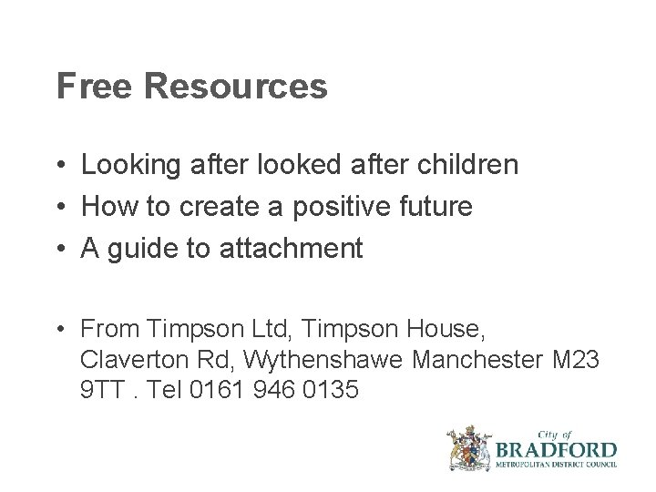 Free Resources • Looking after looked after children • How to create a positive