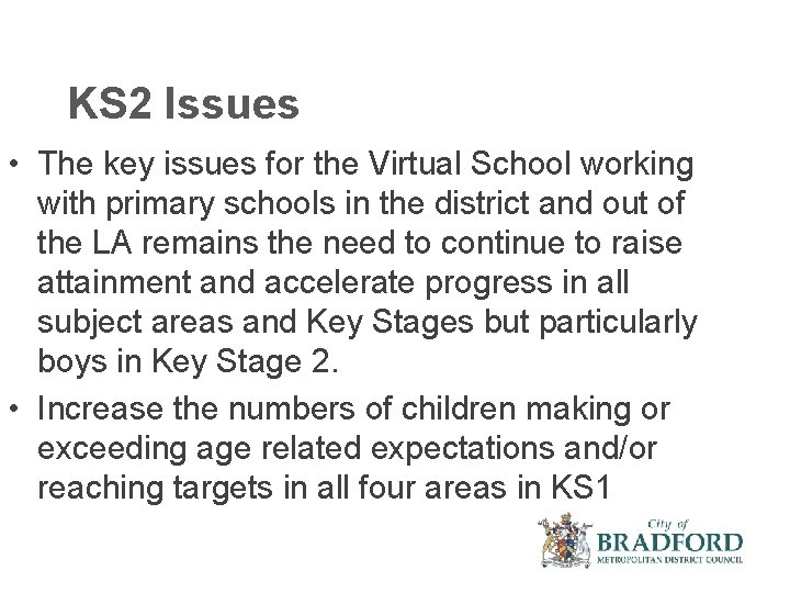 KS 2 Issues • The key issues for the Virtual School working with primary