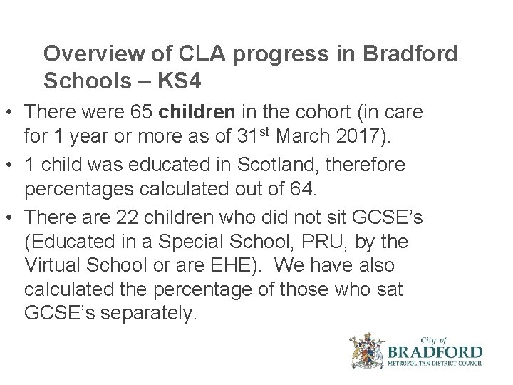 Overview of CLA progress in Bradford Schools – KS 4 • There were 65