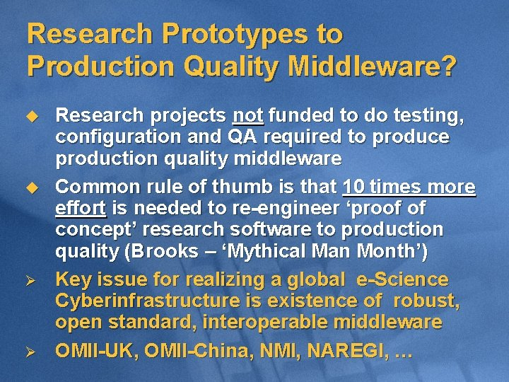 Research Prototypes to Production Quality Middleware? u u Ø Ø Research projects not funded