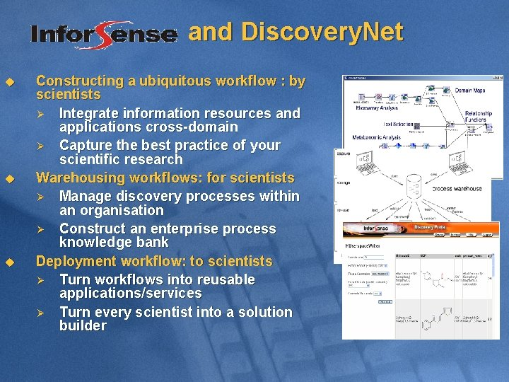 and Discovery. Net u u u Constructing a ubiquitous workflow : by scientists Ø
