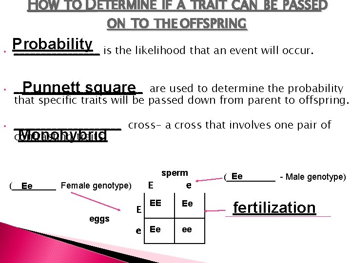 HOW TO DETERMINE IF A TRAIT CAN BE PASSED ON TO THE OFFSPRING •