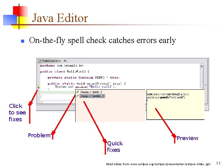 Java Editor n On-the-fly spell check catches errors early Click to see fixes Problem