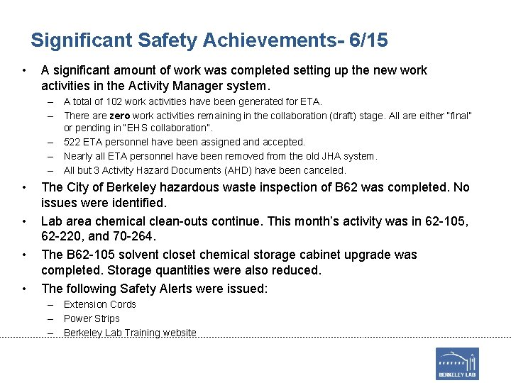 Significant Safety Achievements- 6/15 • A significant amount of work was completed setting up