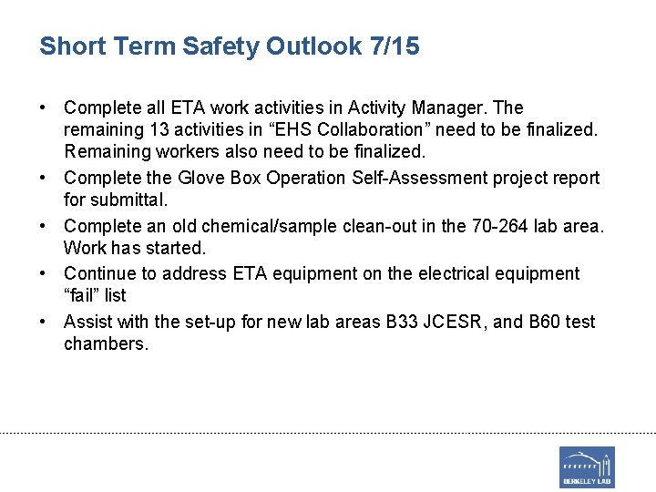 Short Term Safety Outlook 7/15 • Complete all ETA work activities in Activity Manager.