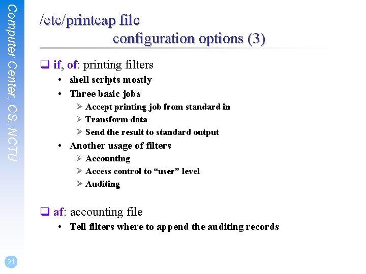 Computer Center, CS, NCTU /etc/printcap file configuration options (3) q if, of: printing filters