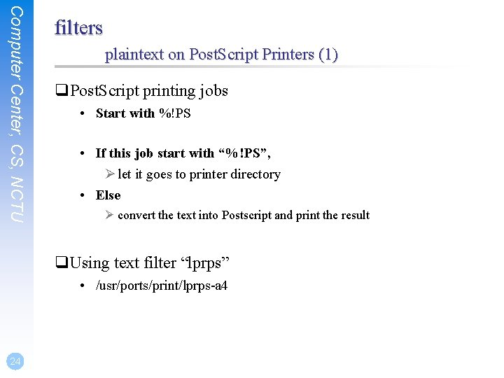 Computer Center, CS, NCTU filters plaintext on Post. Script Printers (1) q. Post. Script
