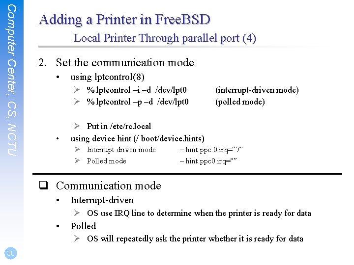 Computer Center, CS, NCTU Adding a Printer in Free. BSD Local Printer Through parallel