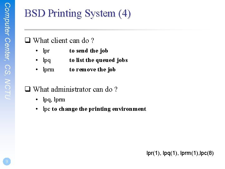 Computer Center, CS, NCTU BSD Printing System (4) q What client can do ?
