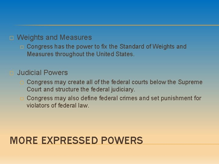 � Weights and Measures � � Congress has the power to fix the Standard