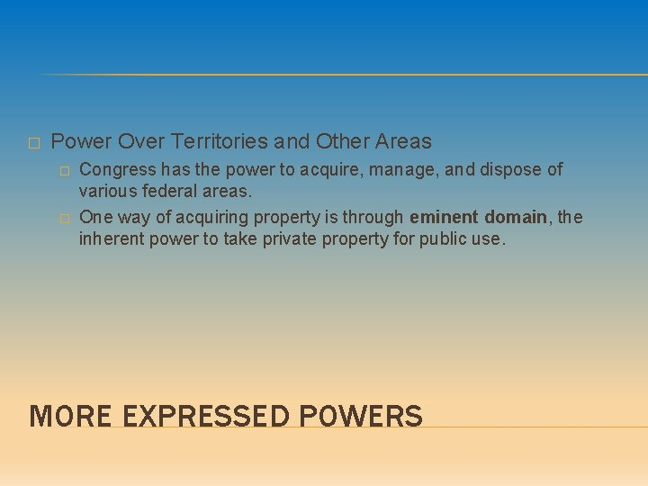 � Power Over Territories and Other Areas � � Congress has the power to
