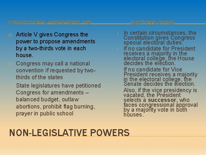 CONSTITUTIONAL AMENDMENTS AND � � � Article V gives Congress the power to propose