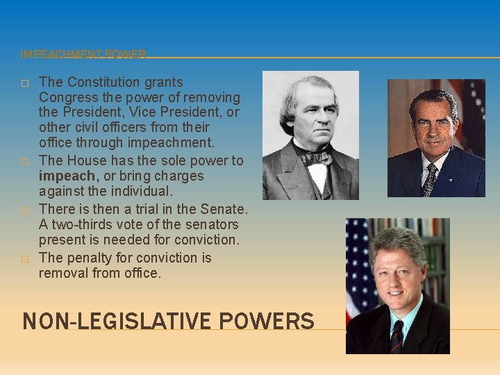 IMPEACHMENT POWER � � The Constitution grants Congress the power of removing the President,