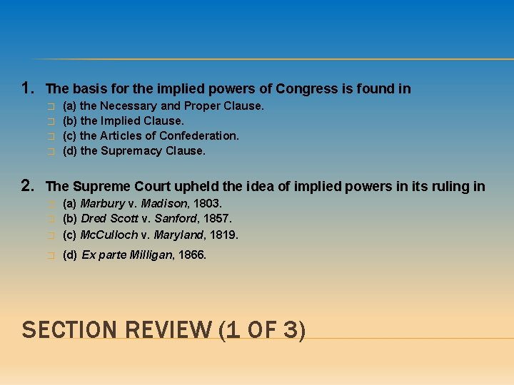 1. The basis for the implied powers of Congress is found in � �