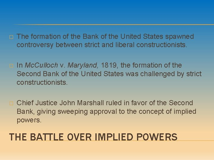 � The formation of the Bank of the United States spawned controversy between strict