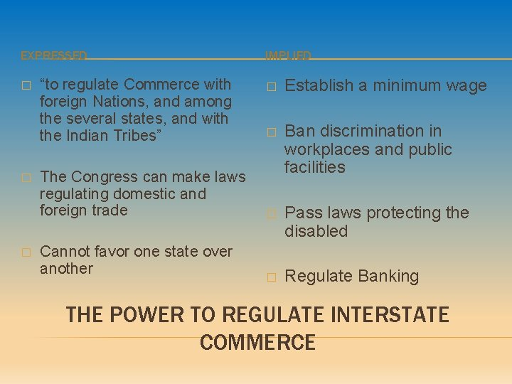 """EXPRESSED � � � """"to regulate Commerce with foreign Nations, and among the several"""
