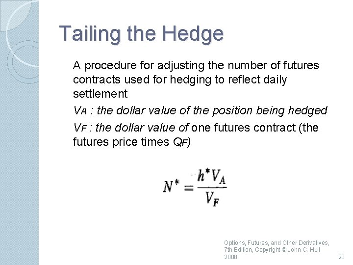 Tailing the Hedge A procedure for adjusting the number of futures contracts used for