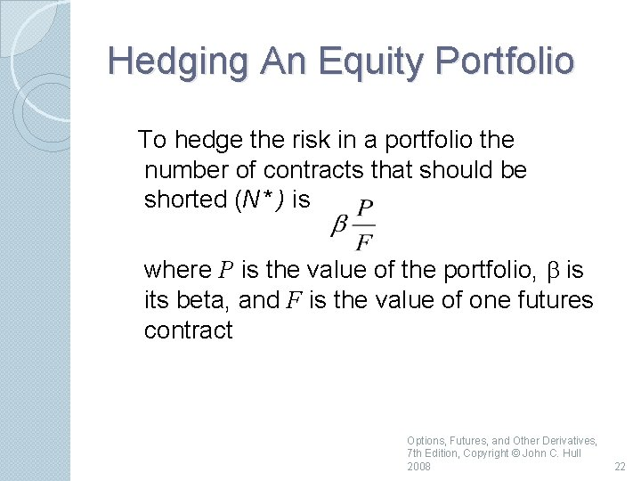 Hedging An Equity Portfolio To hedge the risk in a portfolio the number of