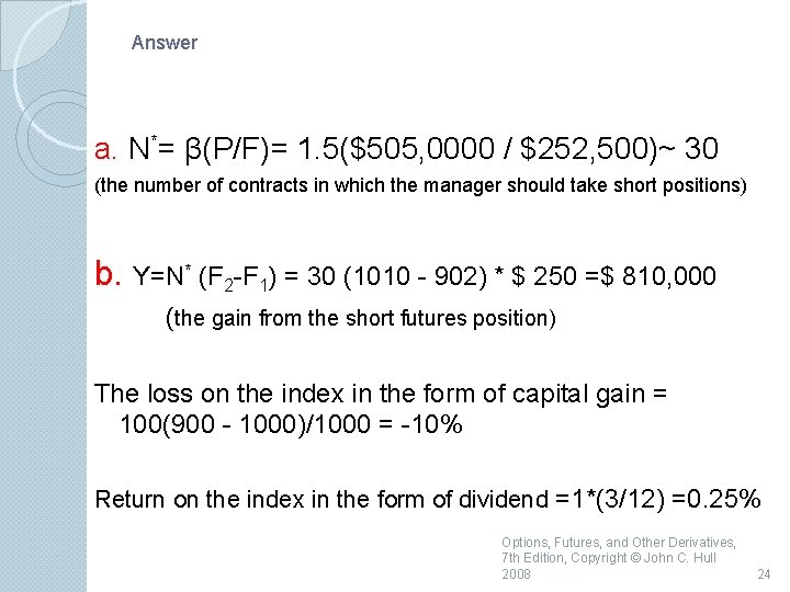Answer a. N*= β(P/F)= 1. 5($505, 0000 / $252, 500)~ 30 (the number of