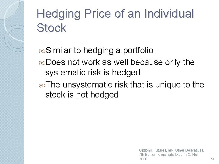 Hedging Price of an Individual Stock Similar to hedging a portfolio Does not work