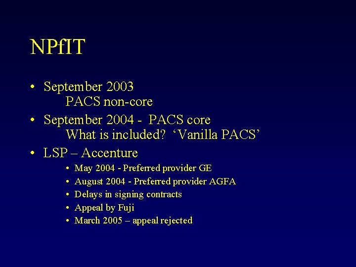 NPf. IT • September 2003 PACS non-core • September 2004 - PACS core What