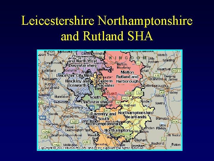 Leicestershire Northamptonshire and Rutland SHA