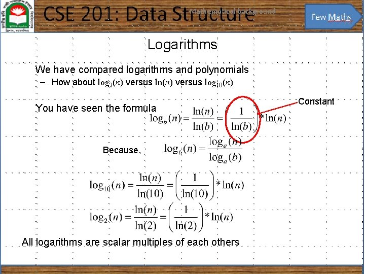 Mathematical background 12 Logarithms We have compared logarithms and polynomials – How about log