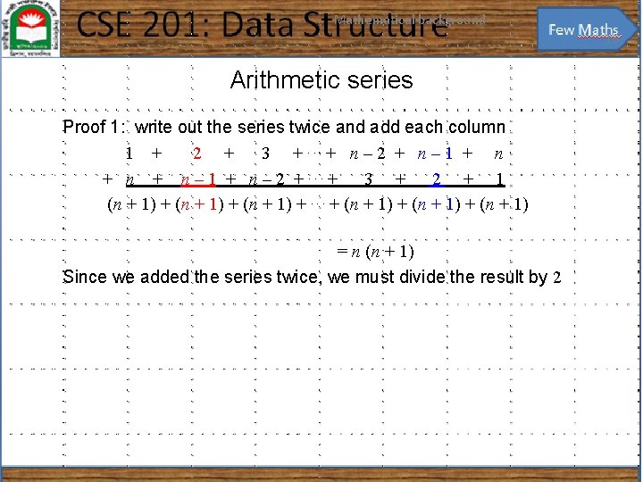 Mathematical background 16 Arithmetic series Proof 1: write out the series twice and add