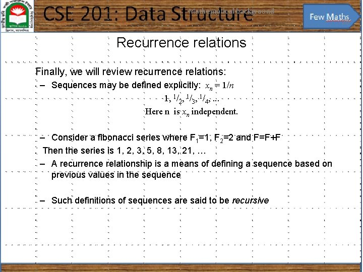 Mathematical background 28 Recurrence relations Finally, we will review recurrence relations: – Sequences may