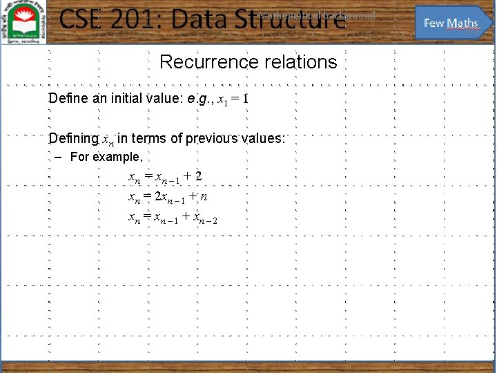 Mathematical background 29 Recurrence relations Define an initial value: e. g. , x 1