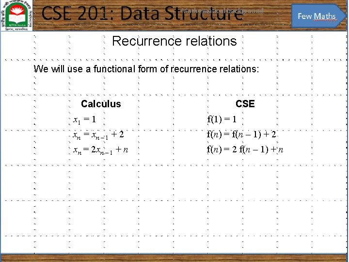 Mathematical background 31 Recurrence relations We will use a functional form of recurrence relations: