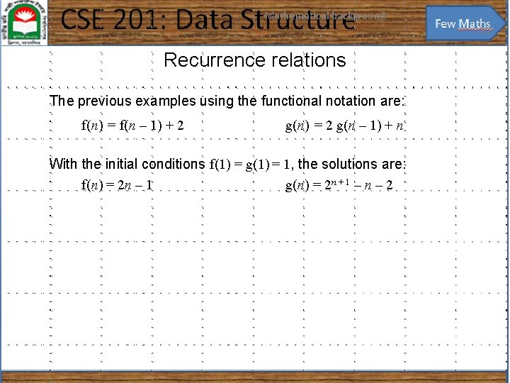 Mathematical background 32 Recurrence relations The previous examples using the functional notation are: f(n)