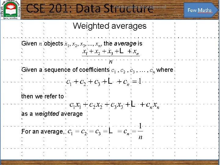 Mathematical background 34 Weighted averages Given n objects x 1, x 2, x 3,