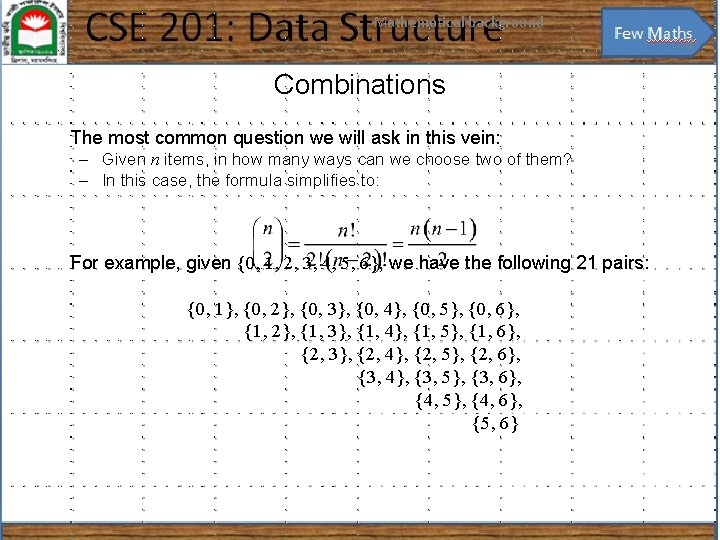 Mathematical background 38 Combinations The most common question we will ask in this vein: