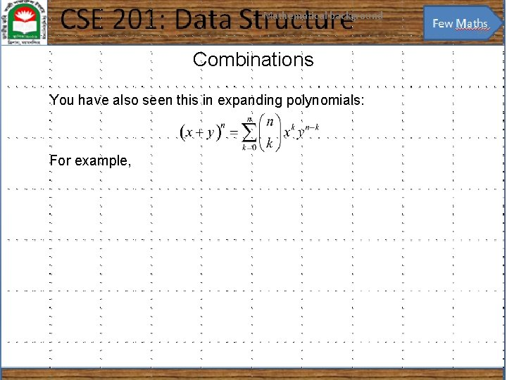 Mathematical background 39 Combinations You have also seen this in expanding polynomials: For example,