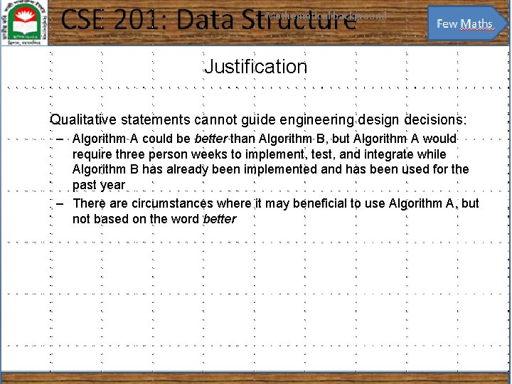 Mathematical background 4 Justification Qualitative statements cannot guide engineering design decisions: – Algorithm A