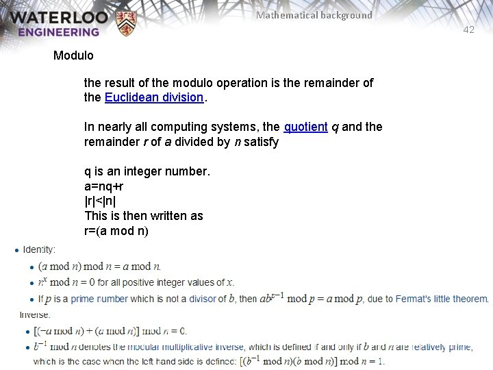 Mathematical background 42 Modulo the result of the modulo operation is the remainder of