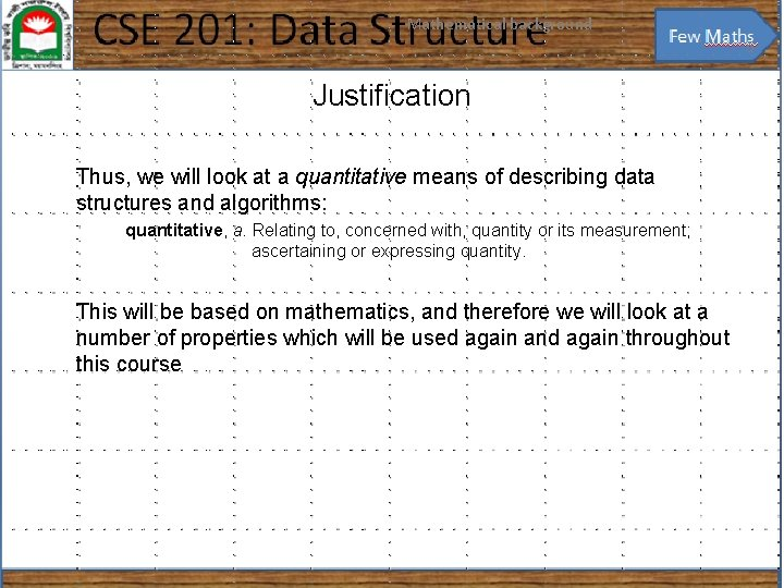 Mathematical background 5 Justification Thus, we will look at a quantitative means of describing