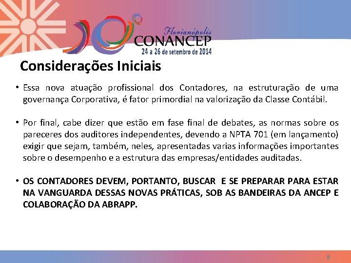 Considerações Iniciais • Essa nova atuação profissional dos Contadores, na estruturação de uma governança