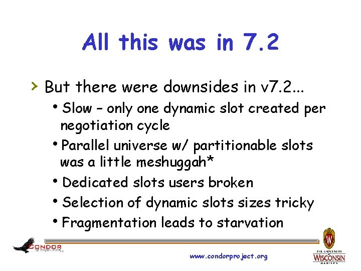 All this was in 7. 2 › But there were downsides in v 7.