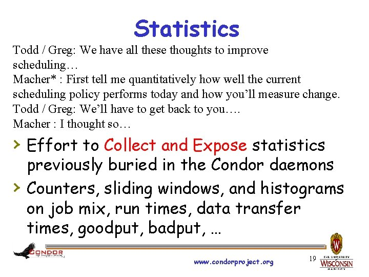Statistics Todd / Greg: We have all these thoughts to improve scheduling… Macher* :