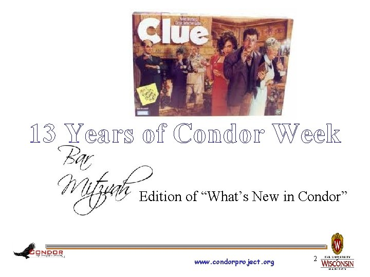 """13 Years of Condor Week Edition of """"What's New in Condor"""" www. condorproject. org"""
