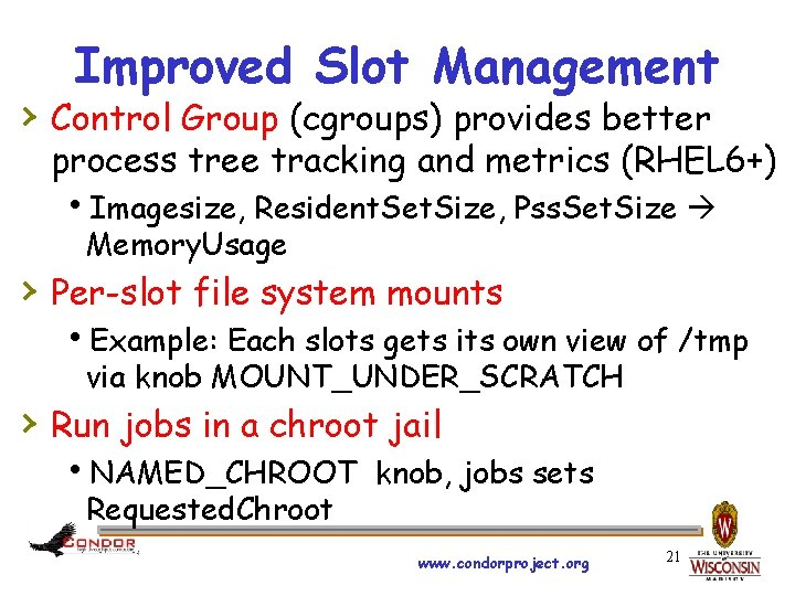 Improved Slot Management › Control Group (cgroups) provides better process tree tracking and metrics