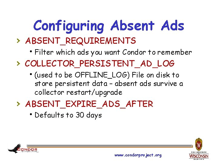 Configuring Absent Ads › ABSENT_REQUIREMENTS h. Filter which ads you want Condor to remember