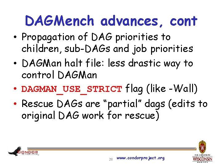 DAGMench advances, cont • Propagation of DAG priorities to children, sub-DAGs and job priorities