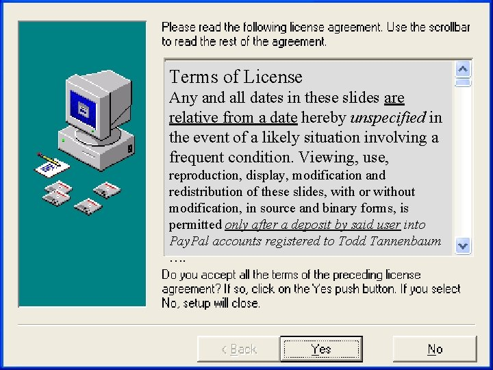 Terms of License Any and all dates in these slides are relative from a