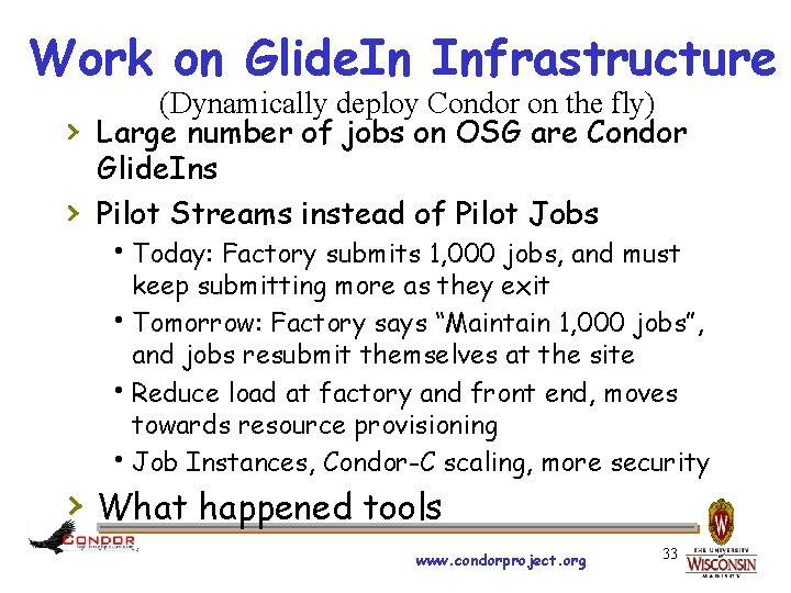 Work on Glide. In Infrastructure › › (Dynamically deploy Condor on the fly) Large