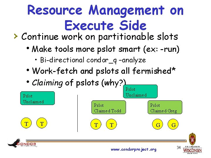 Resource Management on Execute Side › Continue work on partitionable slots h. Make tools