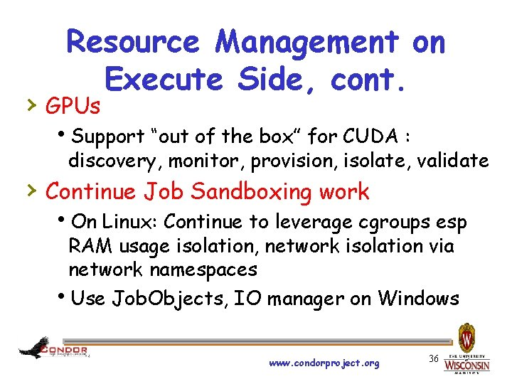 """Resource Management on Execute Side, cont. › GPUs h. Support """"out of the box"""""""