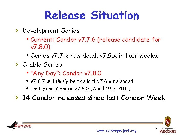 Release Situation › Development Series h. Current: Condor v 7. 7. 6 (release candidate
